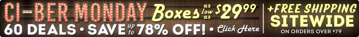 Cyber Monday - 60 Box Deals!