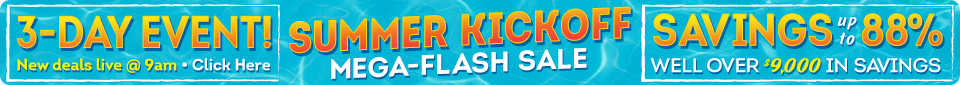 Summer Kickoff Mega-Flash Sale! 3-Day Event
